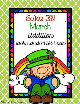 Solve it! March Addition Task Cards with Qr Codes