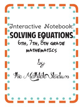 Solving 1 Step Equations Interactive Notebook Activities: