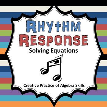 Solving Equations Rhythm Response