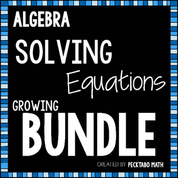 Solving Equations ALGEBRA Growing Bundle (11 Products)