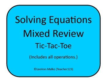 Solving Equations Mixed Review Tic-Tac-Toe (includes all o