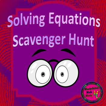 Solving Equations Scavenger Hunt Activity - Great unit or