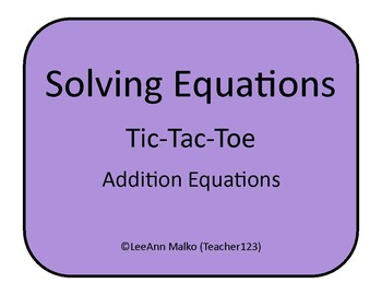 Solving Equations Tic-Tac-Toe - Addition Equations