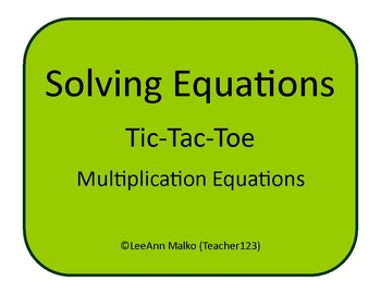 Solving Equations Tic-Tac-Toe - Multiplication Equations