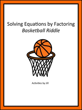 Solving Equations by Factoring Basketball Riddle