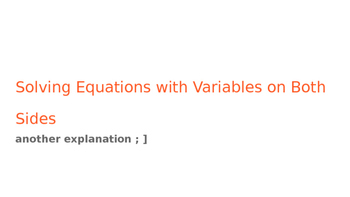 Solving Equations with Variables on Both Sides (another ex