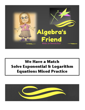 Solving Exponential and Logarithm Equations We Have a Matc