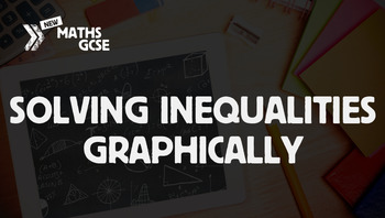 Solving Inequalities Graphically - Complete Lesson