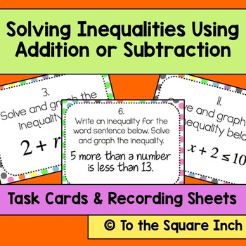 Solving Inequalities Using Addition or Subtraction Task Cards