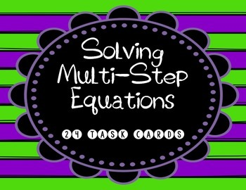 Solving Multi-Step Equations: 24 Task Cards