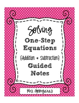 Solving One-Step Equations {Addition & Subtraction} Guided Notes