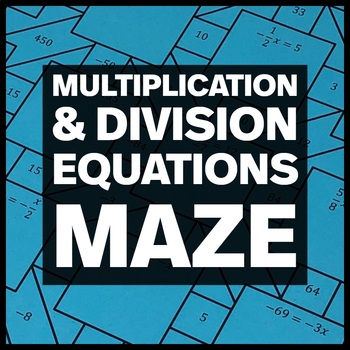 Solving One-Step Multiplication/Division Equations Maze +