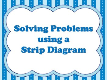 Solving Problems using a Strip Diagram (aligned to TEKS in