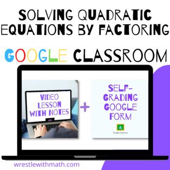 Solving Quadratic Equations by Factoring  (Google Form, Vi