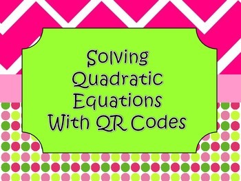 Solving Quadratic Equations with QR Codes