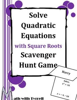 Solving Quadratics Using Square Roots Scavenger Hunt Game