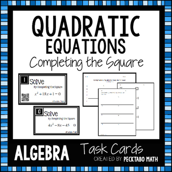 Solving Quadratic Equations by Completing the Square Task