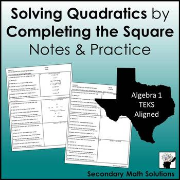 Solving Quadratics by Completing the Square Notes & Practice