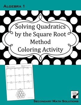 Solving Quadratics by the Square Root Method Coloring Activity