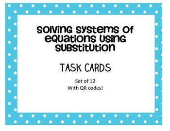 Solving Systems of Equations Using Substitution Task Cards