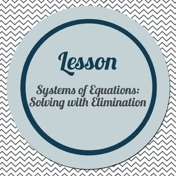Solving Systems of Equations using Elimination (Connected