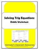 Solving Trig Equations - Riddle Worksheet