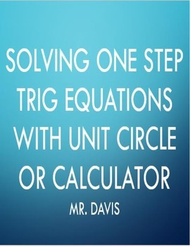 Solving one step trig equations using unit circle or calculator