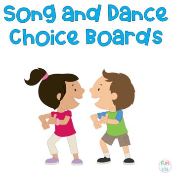 Song and Dance Choice Boards for the Early Childhood Classroom