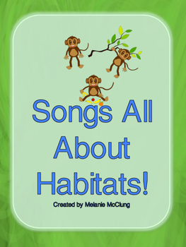 Songs All About Habitats