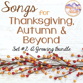 Songs for Thanksgiving, Autumn and Beyond, set #2 {A Growi