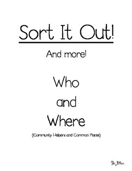 Sort It Out! And More!: Who and Where (Community Helpers a