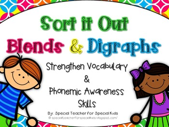 **Sort it Out!  Blends & Digraphs {Differentiated Phonemic