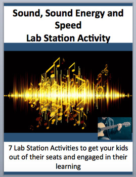 Sound, Sound Energy and Speed - 7 Engaging Lab Station Activities