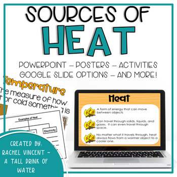 Sources of Heat Powerpoint, Song, & Graphic Organizers