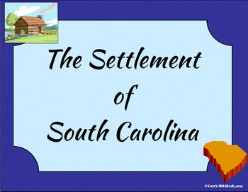South Carolina - The Settlement of South Carolina Presenta