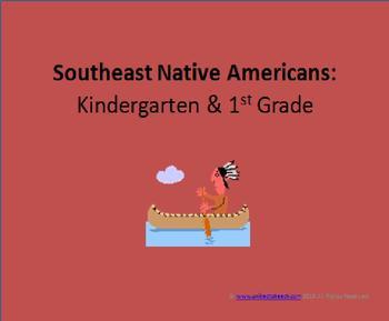 Southeast Indians (Kindergarten & 1st Grade)