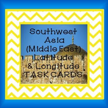 Southwest Asia (Middle East) Latitude and Longitude TASK CARDS
