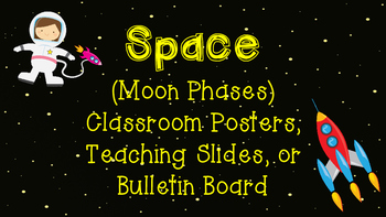 Space (Moon Phases) Classroom Posters, Teaching Slides, or