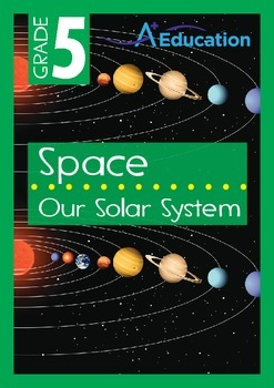 Space - Our Solar System - Grade 5