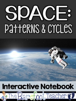 Space: Patterns & Cycles Interactive Notebook