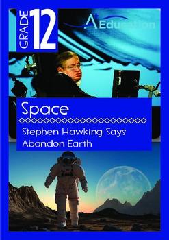 Space - Stephen Hawking Says Abandon Earth - Grade 12