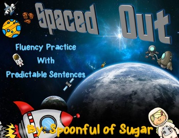 Spaced Out! Fluency Practice with Predictable Sentences
