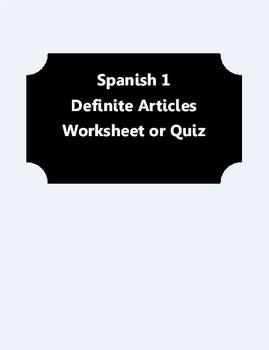Spanish 1- Definite Articles Worksheet or Quiz