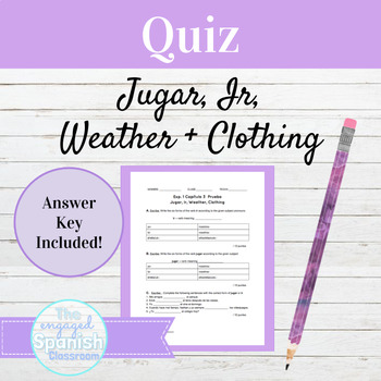 Spanish 1 QUIZ Jugar, Ir, Weather, and basic clothing: Exp