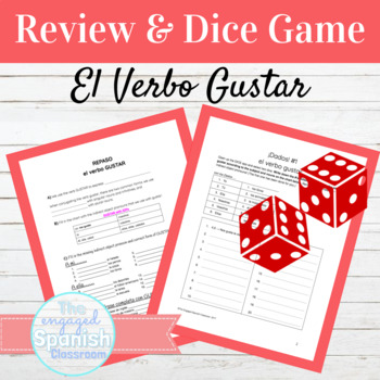 Spanish 1 Review and Dice Games for the verb GUSTAR: Expré