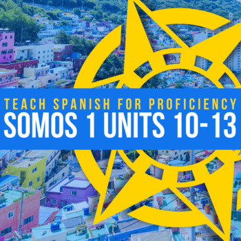 Spanish 1 Units 10-13 BUNDLE