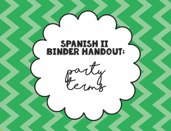 Spanish 2 Binder Handout: Party Terms