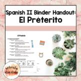 Spanish 2 Binder Handout: Past Tense