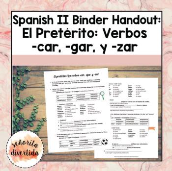 Spanish 2 Binder Handout: Past Tense of -CAR, -GAR, -ZAR Verbs