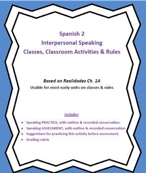 Spanish 2 - Interpersonal Speaking (school, class activiti